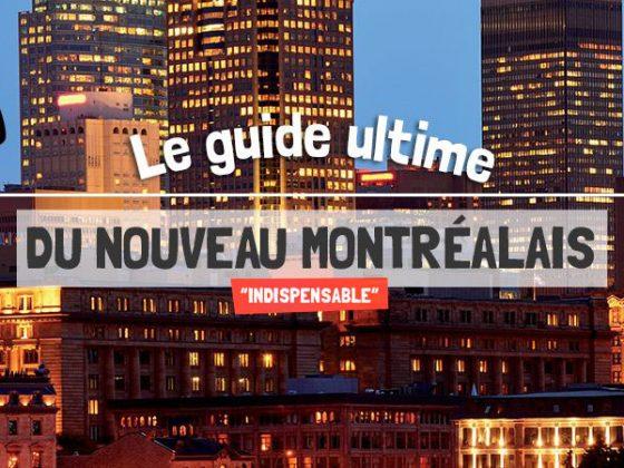 Guide Ultime du nouveau Montréalais 2017 | Montréal CityCrunch