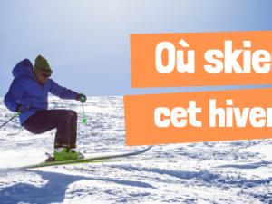 Où skier cet hiver