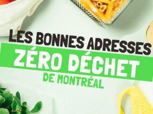 Nos adresses zéro déchet préférées à Montréal - Biothentique - Montréal CityCrunch
