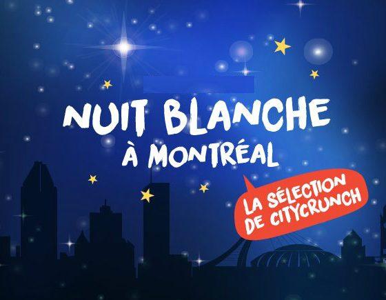 Que faire pour la Nuit Blanche 2019 - Montréal CityCrunch