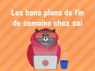 Que_faire_chez_toi_cette_fin_de_semaine_montréal