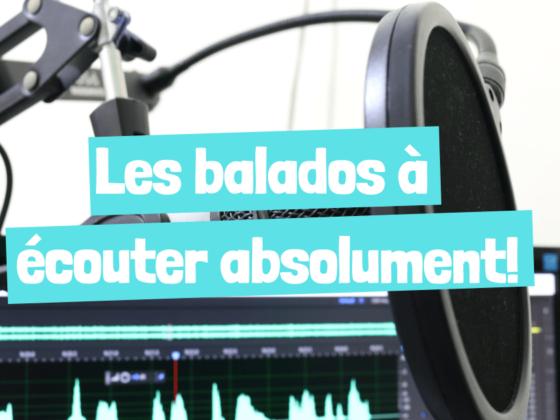 les_balados_à_écouter_absolument
