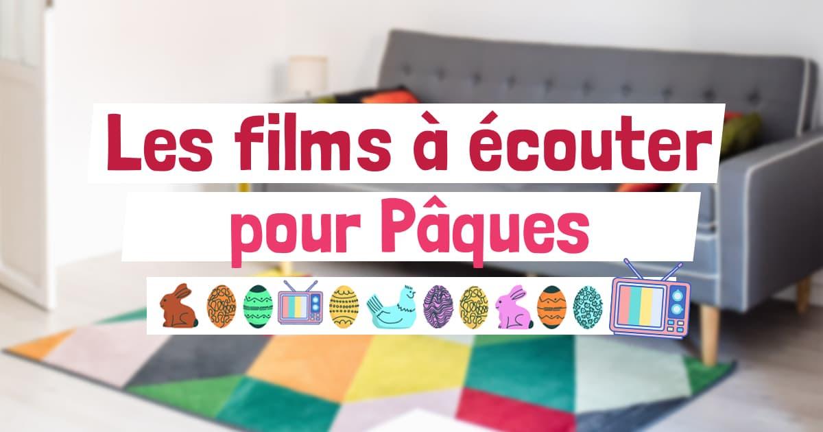 Les_films_à_écouter_à_Pâques
