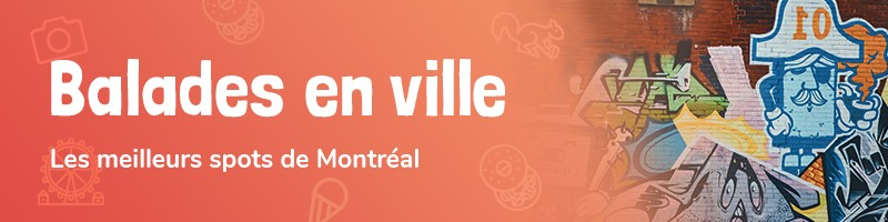 balade-ville-blogue-montreal-citycrunch-bons-plans